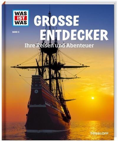 was-ist-was-band-5-gro-e-entdecker-ihre-reisen-und-abenteuer-was-ist-was-sachbuch-band-5-