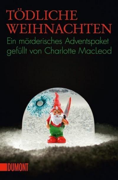 todliche-weihnachten-15-weihnachtskrimis-versammelt-von-charlotte-macleod-taschenbucher-