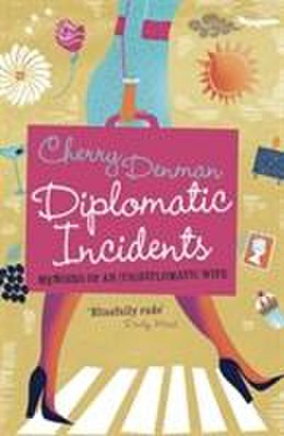 diplomatic-incidents-memoirs-of-an-un-diplomatic-wife, 2.15 EUR @ regalfrei-de