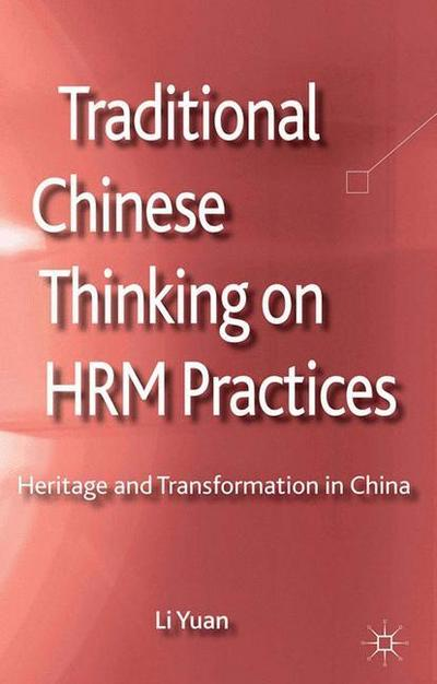 traditional-chinese-thinking-on-hrm-practices-heritage-and-transformation-in-china-palgrave-studie, 76.11 EUR @ regalfrei-de