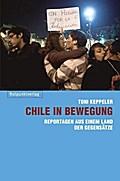 Chile in Bewegung: Reportagen aus einem Land  ...