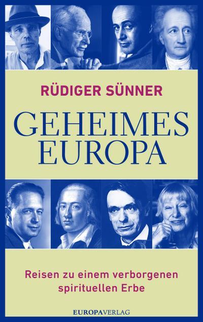 Geheimes Europa: Reisen zu einem verborgenen spirituellen Erbe