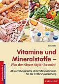 Vitamine und Mineralstoffe - Was der Körper täglich braucht!