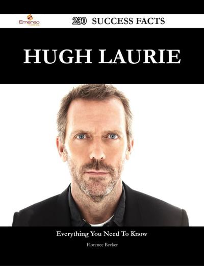 Hugh Laurie 230 Success Facts - Everything you need to know about Hugh Laurie