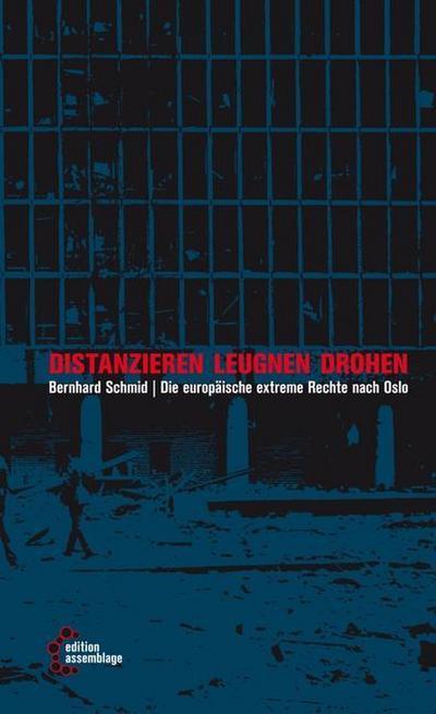 Distanzieren, leugnen, drohen:: Die europäische extreme Rechte nach Oslo (Reihe Antifaschistische Politik (RAP))