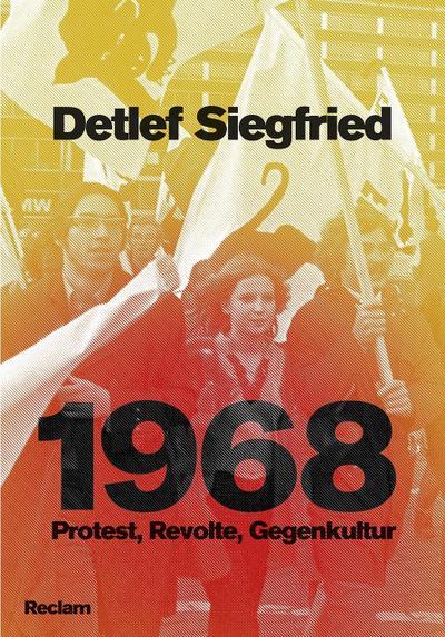1968: Protest, Revolte, Gegenkultur