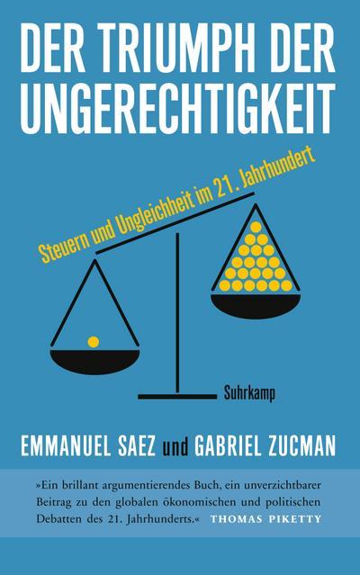 Der Triumph der Ungerechtigkeit: Steuern und Ungleichheit im 21. Jahrhundert