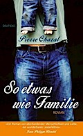 So etwas wie Familie