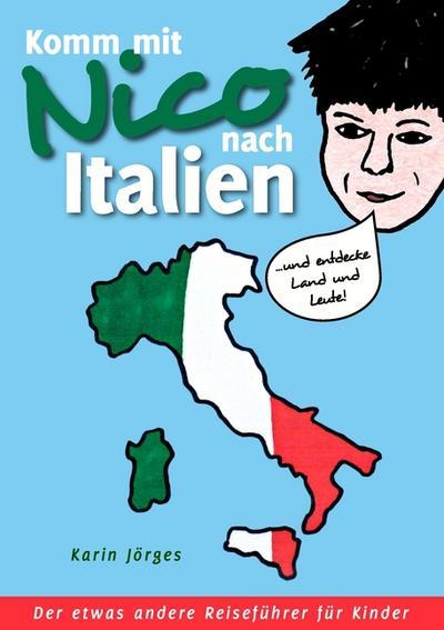 komm-mit-nico-nach-italien-und-entdecke-land-und-leute-der-etwas-andere-reisefuhrer-fur-kinder