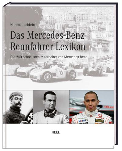 Mercedes-Benz Rennfahrerlexikon     Deutsch  , ca. 350 meist farb. Abb. -