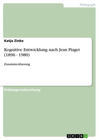 Kognitive Entwicklung nach Jean Piaget (1896 - 1980)