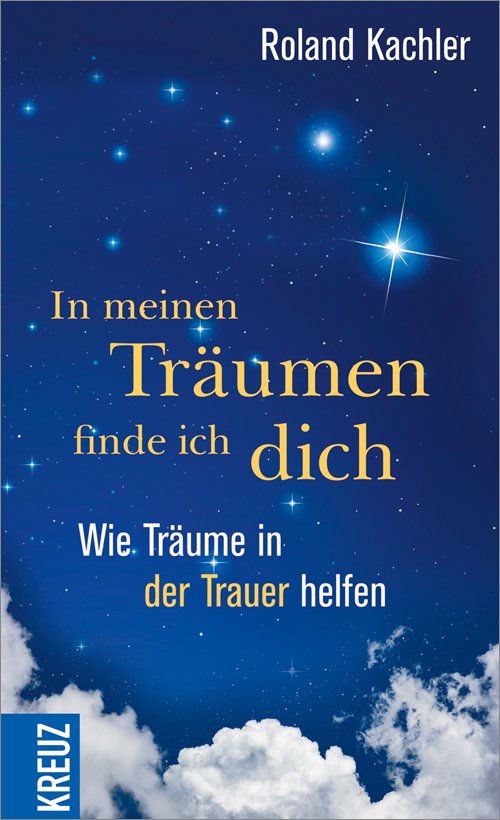 In-meinen-Traeumen-finde-ich-dich-Roland-Kachler