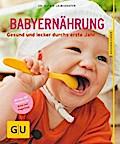 Babyernährung: Gesund und lecker durchs erste ...