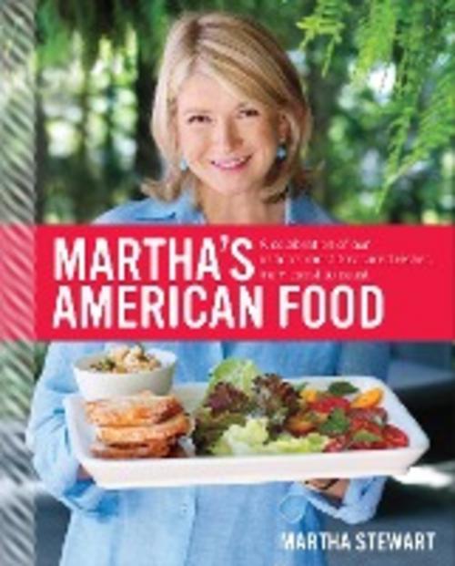 Martha-039-s-American-Food-Martha-Stewart