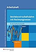 Betriebswirtschaftslehre mit Rechnungswesen 1. Arbeitsheft. Fachhochschulreife. Nordrhein-Westfalen