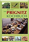 Das Prignitz Kochbuch; Geschichten und Rezept ...