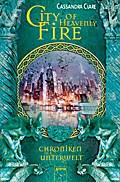 City of Heavenly Fire: Chroniken der Unterwel ...