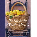 Die Küche der Provence: Eine Kochschule für G ...