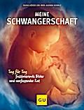 Meine  Schwangerschaft: Tag für Tag faszinier ...