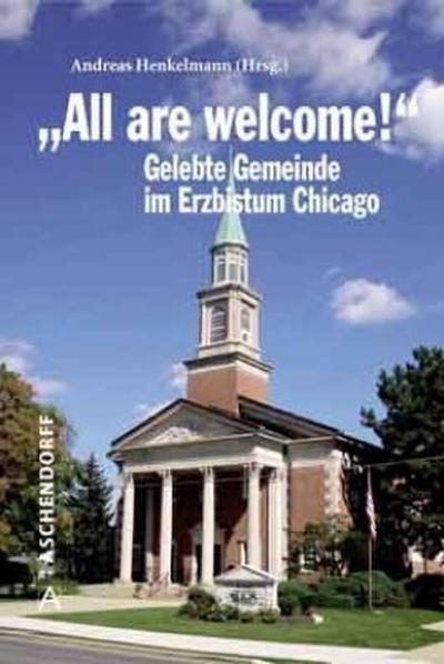 all-are-welcome-berichte-und-erfahrungen-aus-dem-erzbistum-chicago-konturen-gelebter-amerikanische