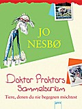 Doktor Proktors Sammelsurium: Tiere, denen du ...