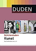 Duden. Schülerduden Kunst: Das Fachlexikon vo ...