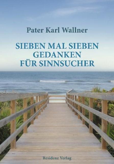 Sieben-mal-sieben-Gedanken-fuer-Sinnsucher-Pater-Karl-Wallner