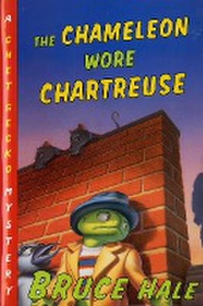 Chameleon Wore Chartreuse: A Chet Gecko Mystery - HMH Books For Young Readers - Taschenbuch, Englisch, Bruce Hale, ,