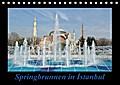 Springbrunnen in Istanbul (Tischkalender 2017 DIN A5 quer)