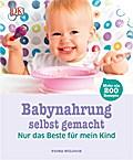 Babynahrung selbst gemacht: Nur das Beste für ...