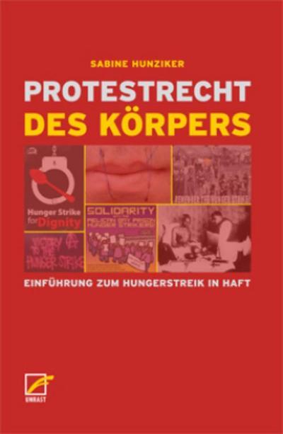 Protestrecht des Körpers: Einführung zum Hungerstreik in Haft