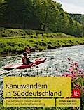 Kanuwandern in Süddeutschland: Die schönsten  ...