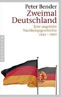 Zweimal Deutschland: Eine ungeteilte Nachkrie ...