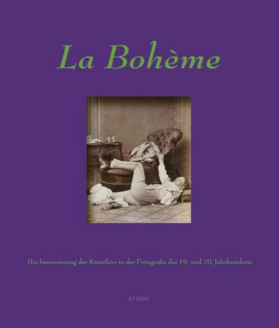 La Bohéme: Artists in the 19th and 20th century photography