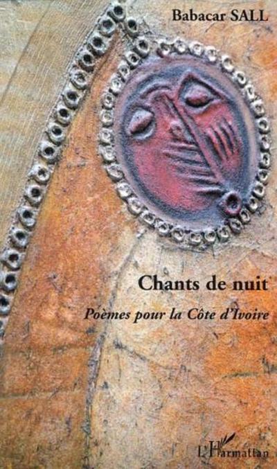 Chants de nuit. poemes pour lacote d`iv