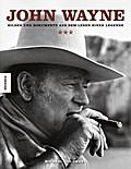 John Wayne: Bilder und Dokumente aus dem Lebe ...