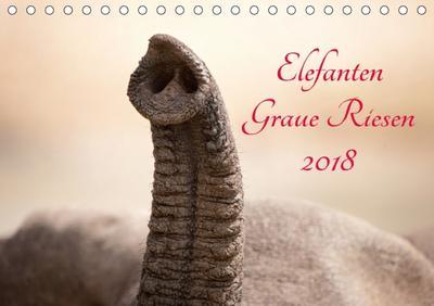 Elefanten - Graue Riesen (Tischkalender 2018 DIN A5 quer) Dieser erfolgreiche Kalender wurde dieses Jahr mit gleichen Bildern und aktualisiertem Kalendarium wiederveröffentlicht.