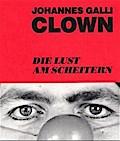 Clown: Die Lust am Scheitern