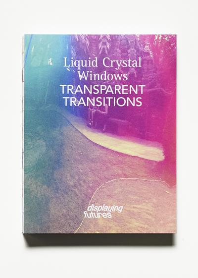Displaying Futures - Transparencies - Trademark Publishing Frankfurt Am Main - Gebundene Ausgabe, Englisch, Antonia Henschel,Markus Frenzl, ,