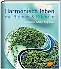 Harmonisch leben mit Blumen & Pflanzen