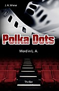 Polka Dots - Mord in L.A.