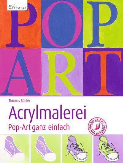 Acrylmalerei Pop-Art ganz einfach