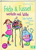 Frida & Fussel werkeln mit Wolle; Tolle Sache ...