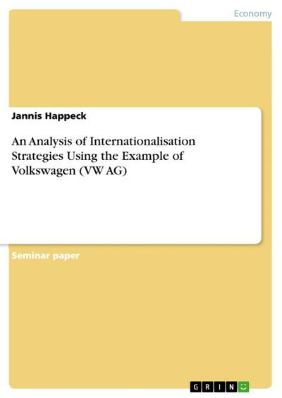 An Analysis of Internationalisation Strategies Using the Example of Volkswagen (VW AG)