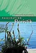 Faszination Floristik