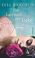 Das Labyrinth der Liebe: Roman