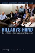Hillarys Hand: Zur politischen Ikonographie der Gegenwart