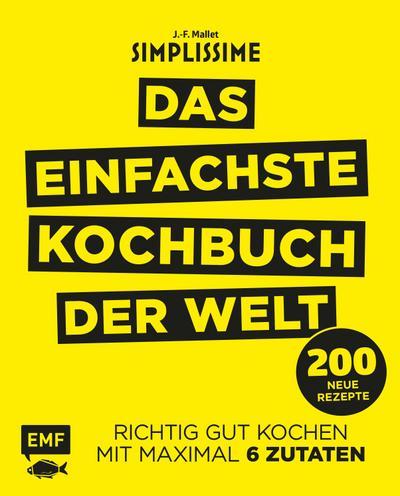 Simplissime – Das einfachste Kochbuch der Welt: 200 neue Rezepte  Richtig gut kochen mit maximal 6 Zutaten  Deutsch