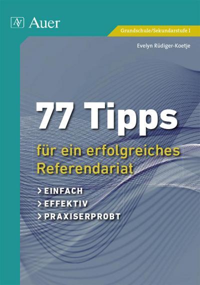 77-tipps-fur-ein-erfolgreiches-referendariat-einfach-effektiv-praxiserprobt-alle-klassenstufen-