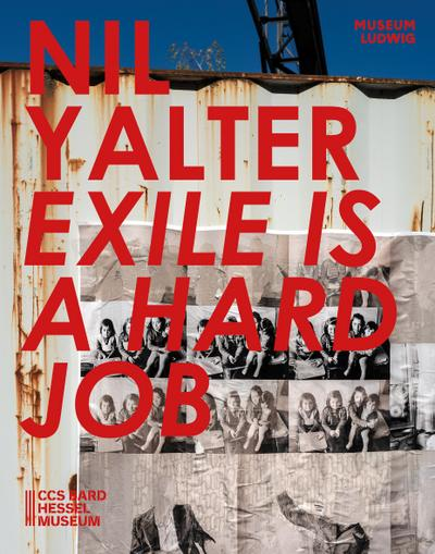 nil-yalter-exile-i-a-hard-job-ausstl-kat-museum-ludwig-2019-css-bard-hessel-museum-annandale-o
